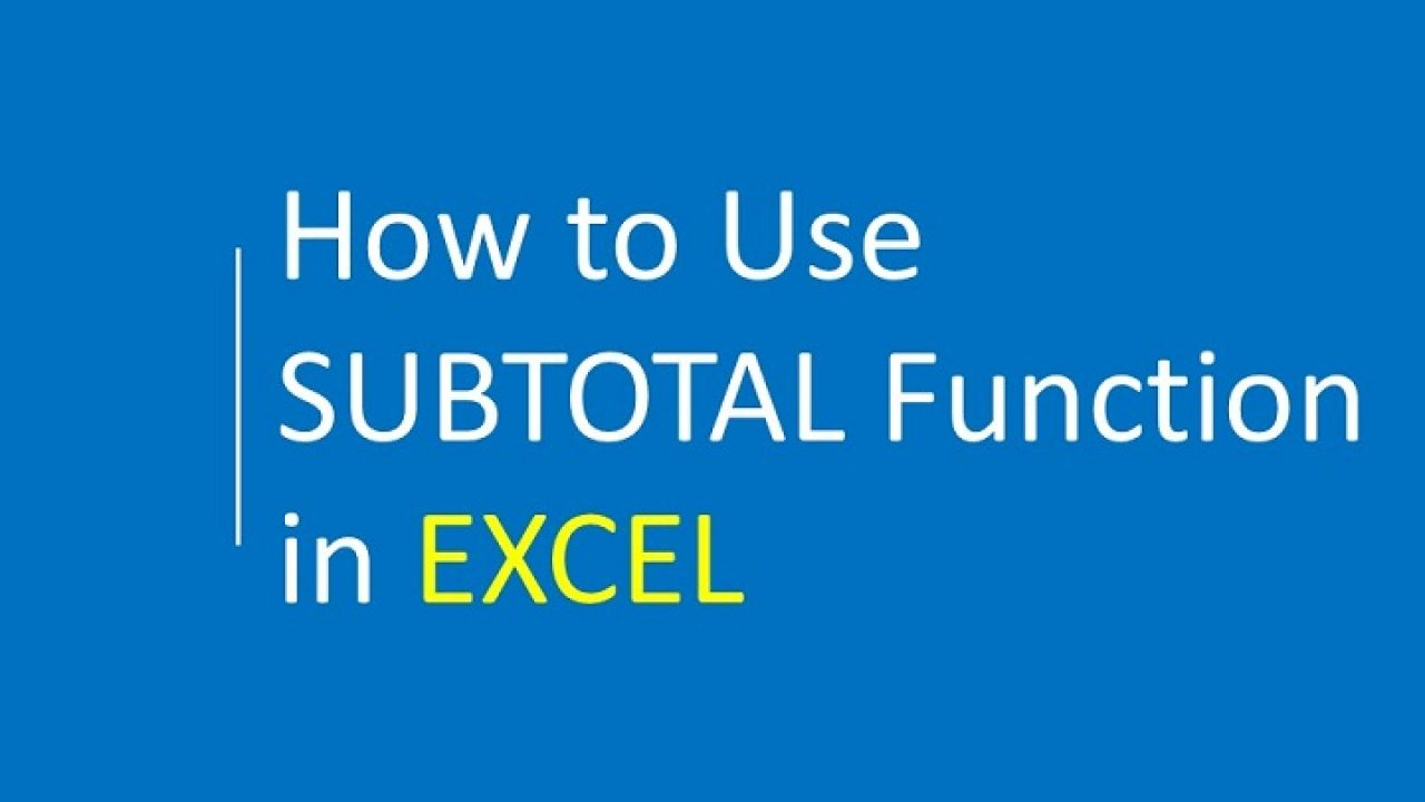 How to Use the Excel SUBTOTAL Function